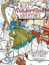 Alice's Wonderfilled Adventures - A Curious Coloring Book for Adults by Abigail