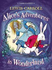 Alice's Adventures in Wonderland: Faber Children's Classics By Lewis Carroll