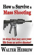 How to Survive a MASS SHOOTING! : 10 Steps That May Save Your Life from an...