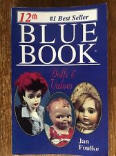 Blue Book Of Dolls & Values 12th Edition By Jan Foulke Paperback Great Reference
