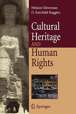 Cultural Heritage and Human Rights (Cultural Heritage in a Globalized World) by