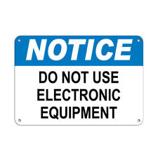 Horizontal Metal Sign Multiple Sizes Notice Do Not Use Electronic Equipment