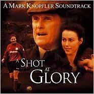 Shot At Glory / Soundtrack . - Knopfler, Mark - CD New Sealed
