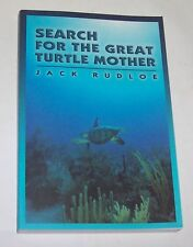 Search for Great Turtle Mother by Jack Rudloe pb 2003 Panacea Florida Sea Life