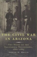 Andrew E. Masich / CIVIL WAR IN ARIZONA The Story of the California 2006
