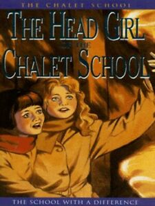 The Chalet School: The head girl of the Chalet School by Elinor M Brent-Dyer