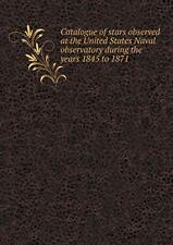 Catalogue of stars observed at the United State, Yarnall, M.,,