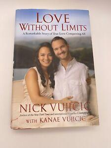 Love Without Limits by Nick Vujicic & Kanae Vujicic SIGNED 1st Edition