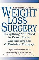 The Patients Guide to Weight Loss Surgery: Everyt