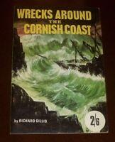 'WRECKS AROUND THE CORNISH COAST' by Richard GILLIS : !st. Ed. n.d.:Illustrated.