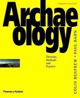 Archaeology : Theories, Methods, and Practice Paperback Colin Renfrew