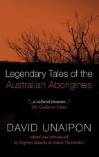 NEW BOOK Legendary Tales Of The Australian Aborigines by Unaipon, David (2006)