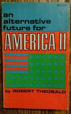 An Alternative Future for America II: Essays and Speeches by Robert Theobald