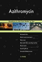 Azithromycin 603 Questions to Ask that Matter to You by G.J. Blokdijk Paperback