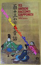 book libro Serena Bisacca 113 ANTICHI RACCONTI GIAPPONESI 1991 MONDADORI (L19)