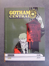BATMAN - Gotham Central - n° 11 - Gordon - Ed. Lion - 2016