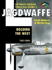 Luftwaffe Colours: Jagdwaffe : Holding the West, 1941-1943 Vol. 4 Sect. 1