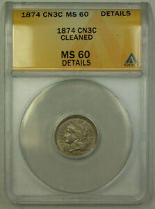 1874 Three Cent Nickel 3c ANACS MS-60 Details (Better Coin) Unc