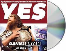 Yes My Improbable Journey Main Event of Wrestlemania Daniel Bryan Audio Book Set