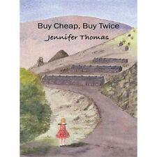 Buy Cheap, Buy Twice : A Novel by Jennifer Thomas (2012, Paperback)