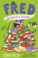 Fred: Wizard in Trouble by Simon Philip 9781471169090 | Brand New