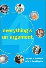 Everything's an Argument by John J. Ruszkiewicz and Andrea A. Lunsford (2006,...