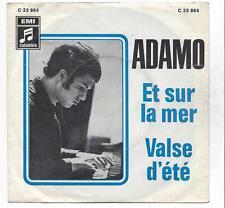 Salvatore Adamo :   ET SUR LA MER  + VALSE D ´ÉTÉ  - 1960er Vinyl Single