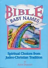Bible Baby Names: Spiritual Choices from Judeo-Christian Tradition-ExLibrary