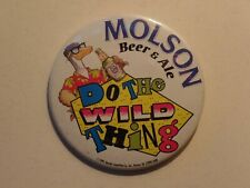"""Molson Beer & Ale Button """"Do the Wild Thing"""" 1991"""