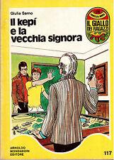 IL KEPI' E LA VECCHIA SIGNORA - GIULIA SARNO-GIALLO RAGAZZI N.117-1977