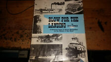 Blow for the Landing STEAM NAVIGATION Steamboats TIMMEN 1973 Signed PHOTOS Look!