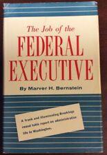 The Job Of The Federal Executive (1959,Hardback) M H Bernstein BooksbyDecade.com