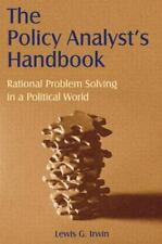 The Policy Analyst's Handbook: Rational Problem Solving in a Political World by