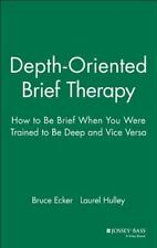 Depth Oriented Brief Therapy: How to Be Brief When You Were Trained to Be Deep a