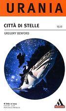 URANIA Benford Gregory CITTÀ DI STELLE n° 1512
