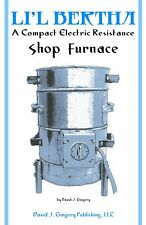 Li'l Bertha Electric Furnace (OOP)