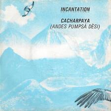 DISCO 45 GIRI   INCANTATION - CACHARPAYA / WINDS ON THE MOUNTAIN