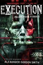 Escape from Furnace Series 5 Execution by Alexander Gordon Smith Paperback PB