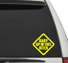 Baby Up In This Bitch Window Decal Jdm Sticker Funny Baby On Board Buy2G1Free