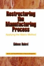 Restructuring the Manufacturing Process Applying the Matrix Method (Resource Man