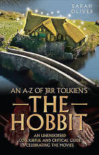 an A-z of JRR Tolkien's the Hobbit: An Unendorsed Colourful and Critical Guide Celebrating the Movies by Sarah Oliver (Paperback, 2012)