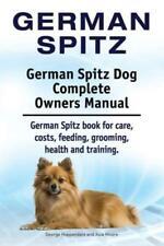 German Spitz German Spitz Dog Complete Owners Manual German Spitz Book Fo.