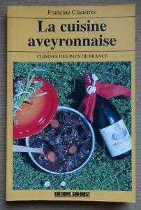 La cuisine Aveyronnaise - Recettes et illustrations - Francine Claustres - TBE