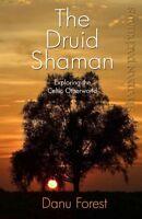Druid Shaman : Exploring the Celtic Otherworld, Paperback by Forest, Danu, Li...