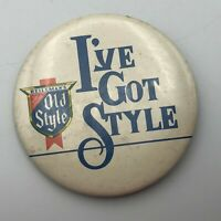 "Vintage Heileman's Old Style Beer Advertising I've Got Style 3"" Pin Pinback  P2"