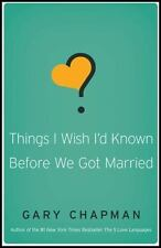 Things I Wish I'd Known Before We Got Married, Chapman, Gary D