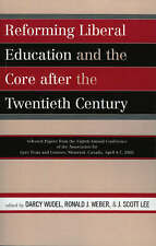 Reforming Liberal Education and the Core after the Twentieth Century:-ExLibrary
