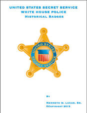 U.S. SECRET SERVICE-WHITE HOUSE POLICE Chronology of Badges by Lucas