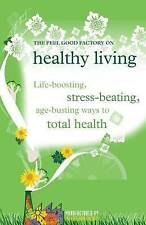 The  Feel Good Factory  on Healthy Living New Book