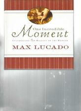 MAX LUCADO - ONE INCREDIBLE MOMENT - CELEBRATING THE MAJESTY OF THE MANGER